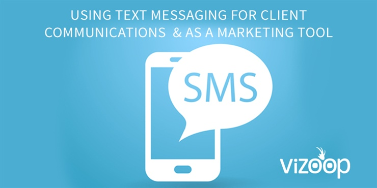 Using Text Messaging for Client Communications and as a Marketing Tool