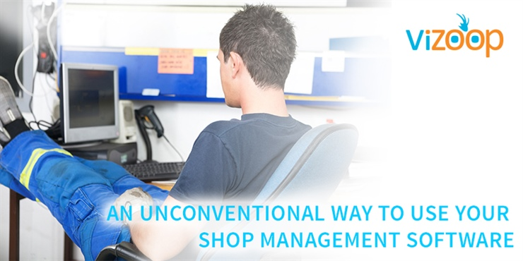AN UNCONVENTIONAL WAY TO USE YOUR SHOP MANAGEMENT SOFTWARE