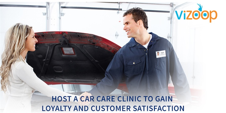 HOST A CAR CARE CLINIC TO GAIN LOYALTY AND CUSTOMER SATISFACTION