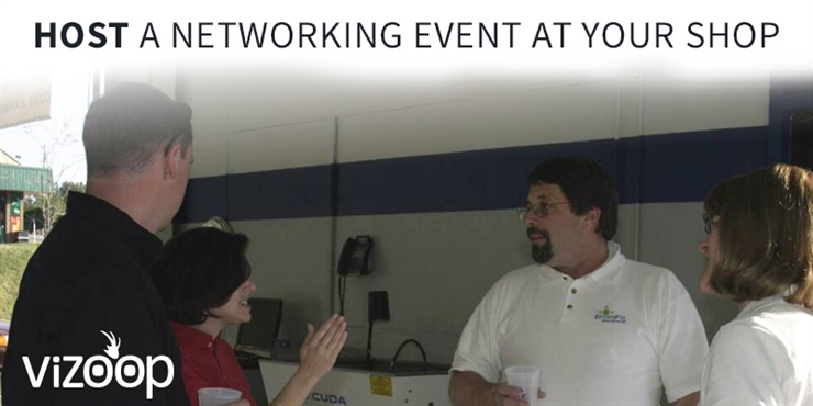 HOST A NETWORKING EVENT AT YOUR SHOP
